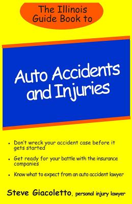The Illinois Guide Book to Auto Accidents and Injuries Cover Image