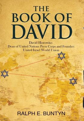 The Book of David: David Horowitz: Dean of United Nations Press Corps and Founder: United Israel World Union cover
