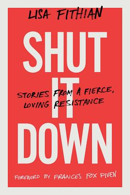 Shut It Down: Stories from a Fierce, Loving Resistance Cover Image