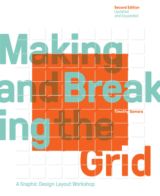 Making and Breaking the Grid, Second Edition, Updated and Expanded: A Graphic Design Layout Workshop Cover Image