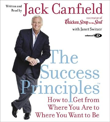 The Success Principles(tm) CD: How to Get from Where You Are to Where You Want to Be Cover Image
