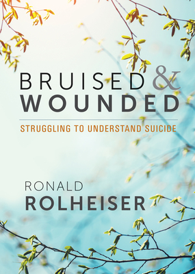 Bruised and Wounded: Struggling to Understand Suicide Cover Image