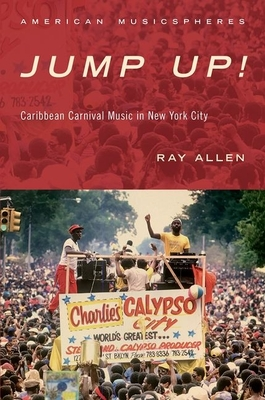 Jump Up!: Caribbean Carnival Music in New York Cover Image
