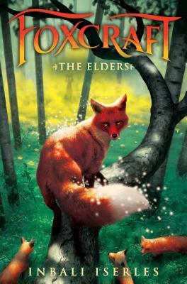 Foxcraft: The Elders by Inbali Iserles
