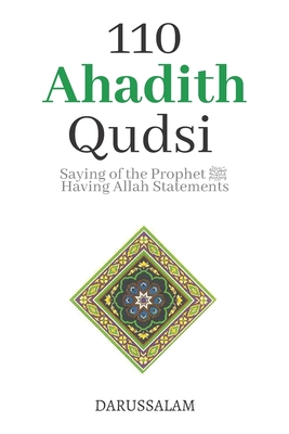 110 Ahadith Qudsi (Sacred Hadith): Saying of the Prophet ﷺ Having Allahs ﷻ Statment Cover Image