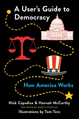 A User's Guide to Democracy: How America Works Cover Image