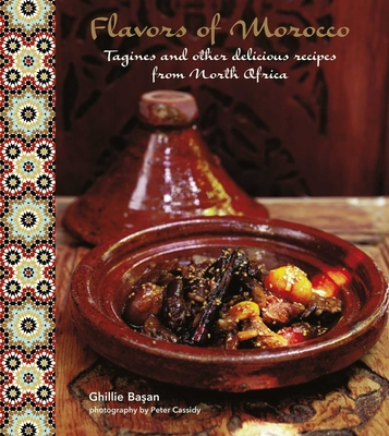Flavors of Morocco: Tagines and Other Delicious Recipes from North Africa Cover Image