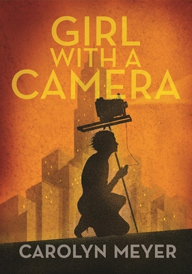 Girl with a Camera: Margaret Bourke-White, Photographer: A Novel Cover Image