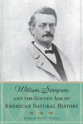 William Stimpson and the Golden Age of American Natural History Cover Image