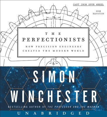 The Perfectionists CD: How Precision Engineers Created the Modern World Cover Image