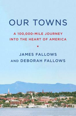 Our Towns: A 100,000-Mile Journey into the Heart of America Cover Image