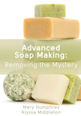 Advanced Soap Making: Removing the Mystery Cover Image
