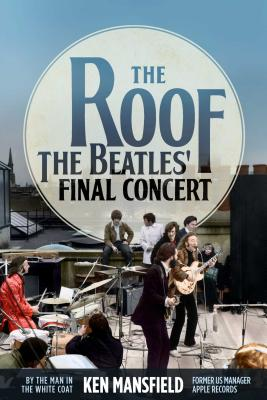 The Roof: The Beatles' Final Concert Cover Image