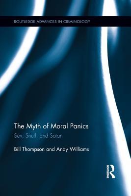 The Myth of Moral Panics: Sex, Snuff, and Satan Cover Image