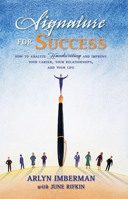 Signature for Success: How to Analyze Handwriting and Improve Your Career, Your Relationships, and Your Life Cover Image