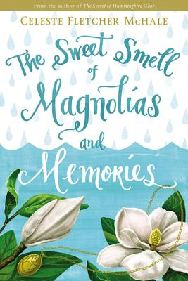 The Sweet Smell of Magnolias and Memories Cover Image