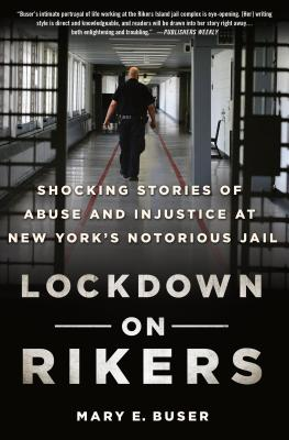Lockdown on Rikers: Shocking Stories of Abuse and Injustice at New York's Notorious Jail Cover Image