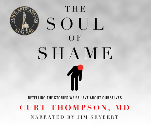 The Soul of Shame: Retelling the Stories We Believe about Ourselves Cover Image