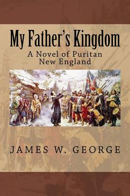My Father's Kingdom: A Novel of Puritan New England Cover Image
