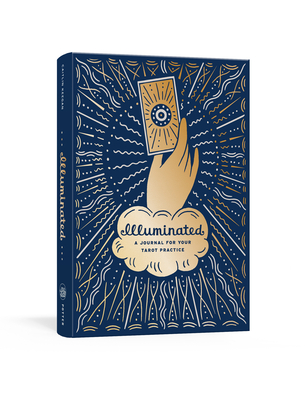 Illuminated: A Journal for Your Tarot Practice (The Illuminated Art Series) Cover Image