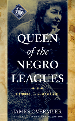 Queen of the Negro Leagues: Effa Manley and the Newark Eagles, Negro Leagues Centennial Edition Cover Image