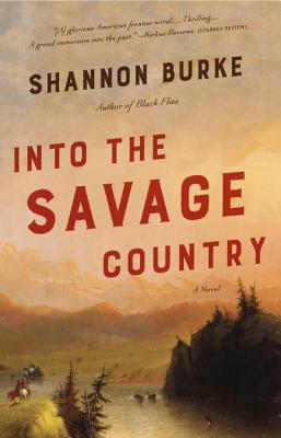 Into the Savage Country: A Novel Cover Image