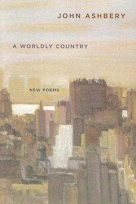 A Worldly Country: New Poems Cover Image