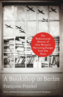 A Bookshop in Berlin: The Rediscovered Memoir of One Woman's Harrowing Escape from the Nazis cover
