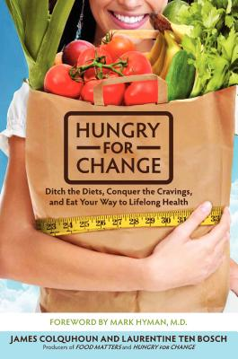 Hungry for Change: Ditch the Diets, Conquer the Cravings, and Eat Your Way to Lifelong Health Cover Image