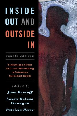 Inside Out and Outside in: Psychodynamic Clinical Theory and Psychopathology in Contemporary Multicultural Contexts Cover Image