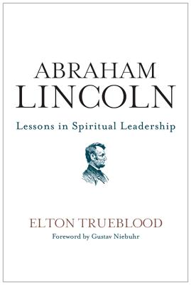 Abraham Lincoln: Lessons in Spiritual Leadership Cover Image