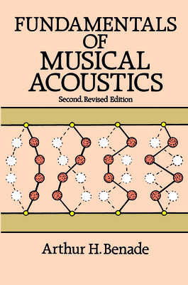 Fundamentals of Musical Acoustics: Second, Revised Edition (Dover Books on Music) Cover Image