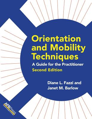 Orientation and Mobility Techniques: A Guide for the Practitioner Cover Image