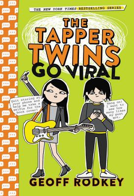 The Tapper Twins Go Viral by Geoff Rodkey
