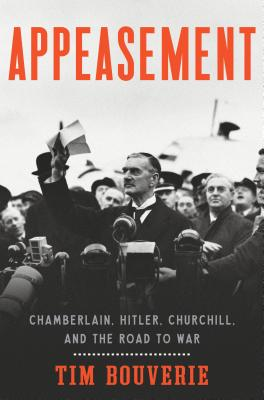 Appeasement: Chamberlain, Hitler, Churchill, and the Road to War Cover Image