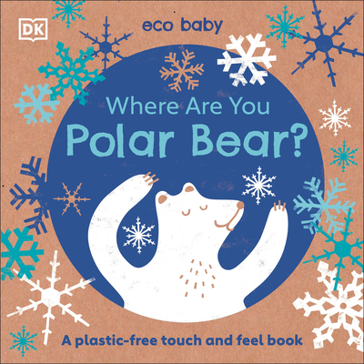 Eco Baby Where Are You Polar Bear?: A Plastic-free Touch and Feel Book Cover Image