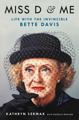 Miss D and Me: Life with the Invincible Bette Davis Cover Image