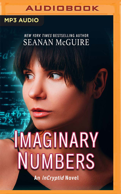 Cover for Imaginary Numbers (Incryptid #9)