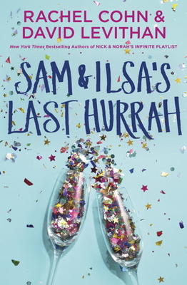 Sam and Isla's Last Hurrah by Rachel Cohn & David Levithan