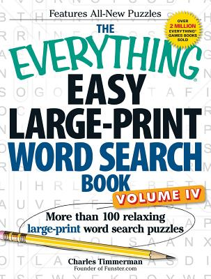 The Everything Easy Large-Print Word Search Book, Volume IV: More than 100 relaxing large-print word search puzzles (Everything®) Cover Image