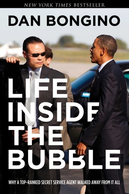 Life Inside the Bubble: Why a Top-Ranked Secret Service Agent Walked Away from It All Cover Image