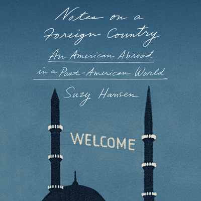Notes on a Foreign Country: An American Abroad in a Post-American World Cover Image