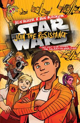 Star Wars Join the Resistance by Ben Acker and Ben Blacker