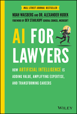 AI for Lawyers: How Artificial Intelligence Is Adding Value, Amplifying Expertise, and Transforming Careers Cover Image