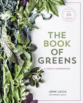 The Book of Greens: A Cook's Compendium of 40 Varieties, from Arugula to Watercress, with More Than 175 Recipes [A Cookbook] Cover Image