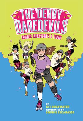 The Derby Daredevils: Kenzie Kickstarts a Team: (The Derby Daredevils Book #1) Cover Image