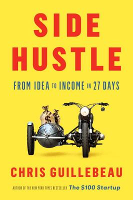 Side Hustle: From Idea to Income in 27 Days Cover Image