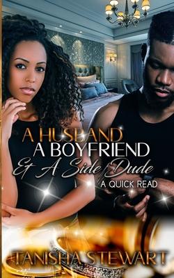 A Husband, a Boyfriend, & a Side Dude Cover Image