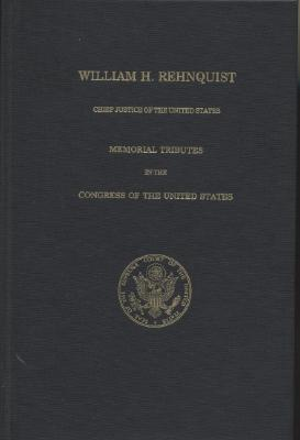 William H. Rehnquist, Chief Justice of the United States: Memorial Tributes in the Congress of the United States Cover Image