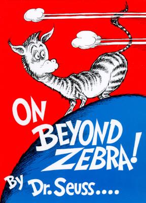 On Beyond Zebra! (Classic Seuss) Cover Image